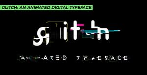 Glitch: An Animated Digital Typeface | After Effects Project