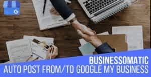 Businessomatic – Google My Business Post Importer Exporter Plugin for WordPress