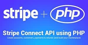 Stripe Connect PHP API – Create accounts, customers, payments & refunds (build your marketplace)