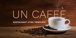 Un Caffe – Coffeehouse and Restaurant HTML Template