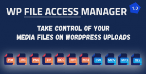 WP File Access Manager – Easy Way to Restrict WordPress Uploads