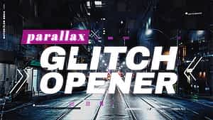 Opener – Parallax Glitch After Effects Project