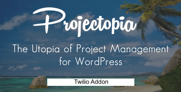 Projectopia WP Project Management - Twilio Add-On